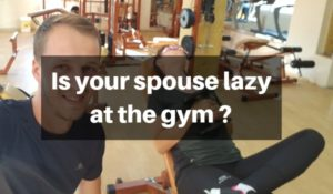7 Ideas To Try When Your Spouse Is Lazy At The Gym