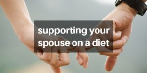 Supporting A Dieting Spouse – 15 Things You Need To Do