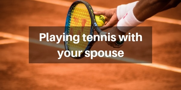 4 Things To Know When You Play Tennis With Your Spouse
