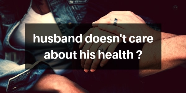 9 Things To Do If Your Husband Doesn't Care About His Health